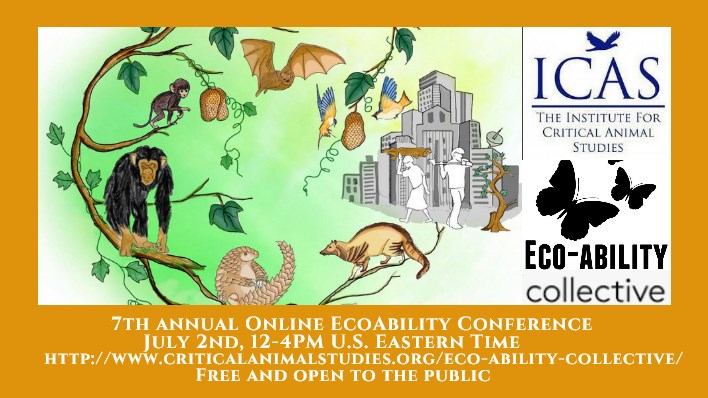 Poster with drawing of animals in tree flowing over into city landscape on the right. Text: 'ICAS THE INSTITUTE FOR CRITICAL ANIMAL STUDIES ECO-ABILITY collective 7TH ANNUAL ONLINE ECOABILITY CONFERENCE JULY 2ND, 12-4PM U.S. .P:/ FREE AND OPEN TO THE PUBLIC'